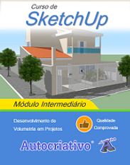 Curso de SketchUp - Módulo Intermediário - Autocriativo