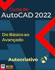 Curso de AutoCAD 2022  Do Básico ao Avançado - Autocriativo