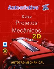 Curso deProjetos Mecânicos ( 2D )