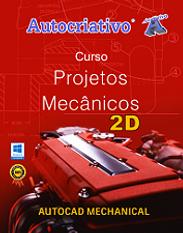 Curso de Projetos Mecânicos ( 2D )