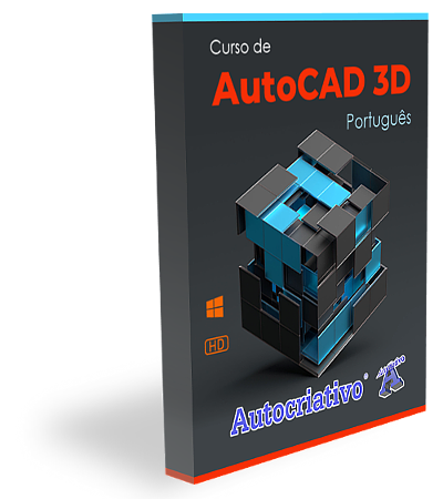Curso de AutoCAD 3D - versão 2021 - Autocriativo
