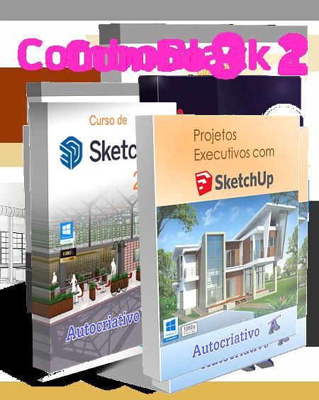 Combo 9 - Curso de SketchUp 2021 + Curso de Projetos Executivos com SketchUp