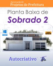Curso de Planta Baixa de Sobrado 2 (Aprovação de Projetos de Prefeitura)