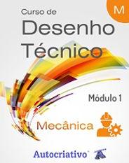 Curso de Desenho Técnico ( Mecânica) Módulo 1