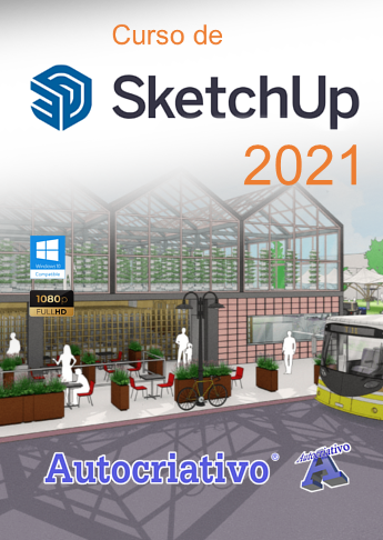 Curso de SketchUp 2021 - Básico ao Avançado (Promoção de Lançamento)