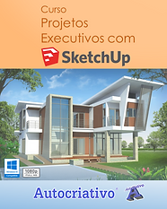 Curso Projetos Executivos com SketchUp