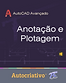 Curso de Anotação e Plotagem - AutoCAD Avançado