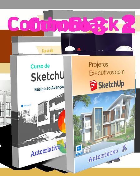 Combo 3 - Curso de SketchUp 2020 + Curso de Projetos Executivos