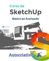 Curso de SketchUp 2019/2020 - Do Básico ao Avançado - Autocriativo