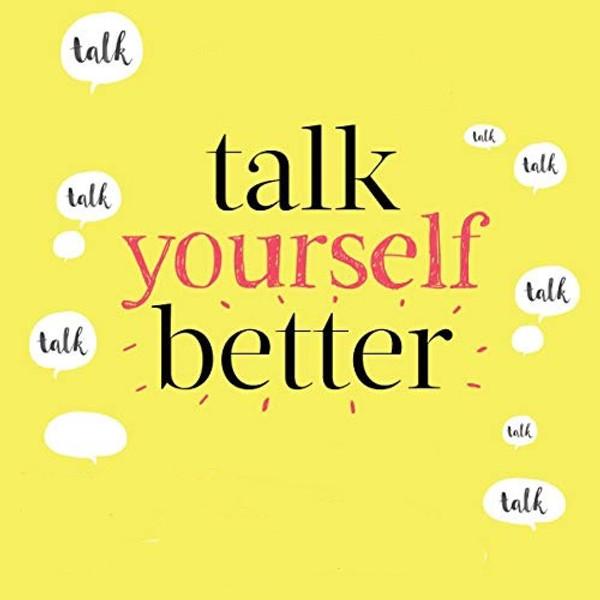 Talk Yourself Better