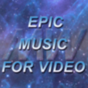 Epic Music for Video