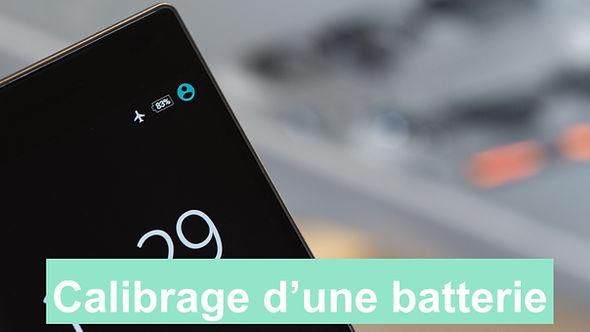calibrer étalonner batterie téléphone