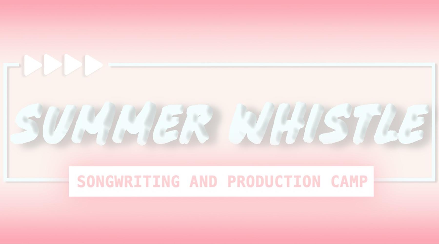 Summer Whistle