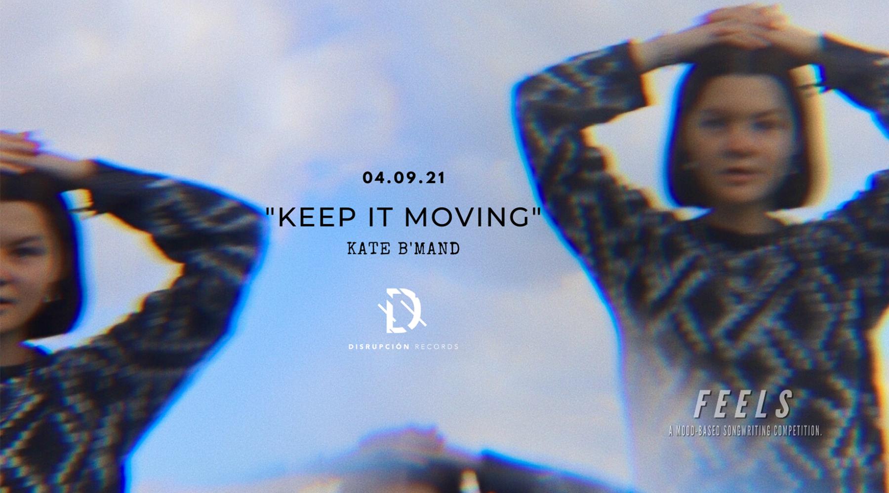 """Keep It Moving"" Kate B'Mand"