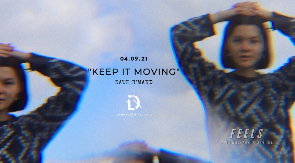 """Keep It Moving"" Kate B'Mand"