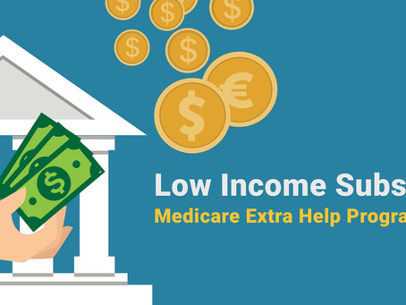 Low Income Subsidy:                     Help for Seniors