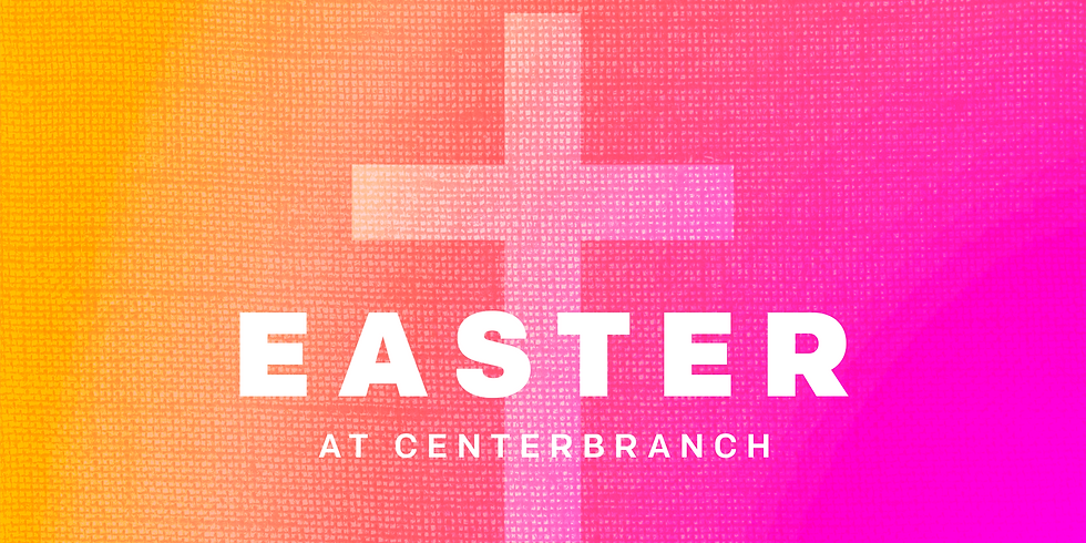 Easter at Centerbranch!