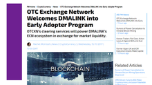 OTCXN's clearing services will power DMALINK's ECN ecosystem in exchange for market liquidity.