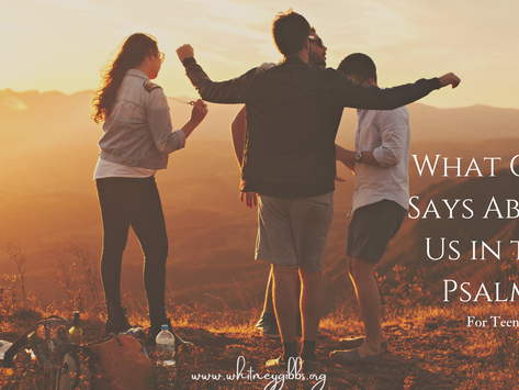 What God Says About  Us in the Psalms – For Teens: Part Two