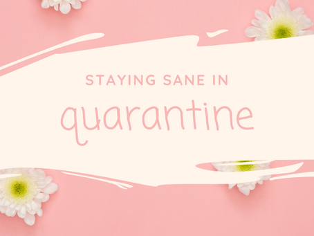 How to Stay Sane in Quarantine