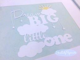'Dream big little one papercut'