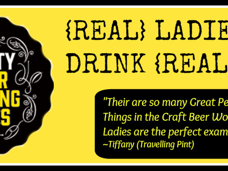 """Have you met these """"{REAL} LADIES DRINK {REAL} BEER""""?"""