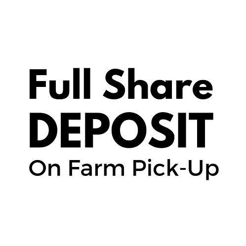 DEPOSIT - 2017 Summer CSA - FULL SHARE - Farm Pick Up