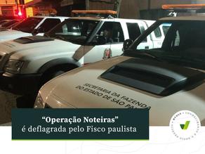"""""""Operação Noteiras"""" é deflagrada pelo Fisco paulista"""