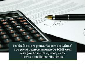 """Instituído o programa """"Recomeça Minas"""" que prevê o parcelamento de ICMS com redução de multa e juros"""