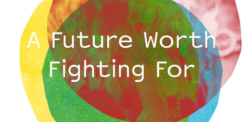 A Future Worth Fighting For