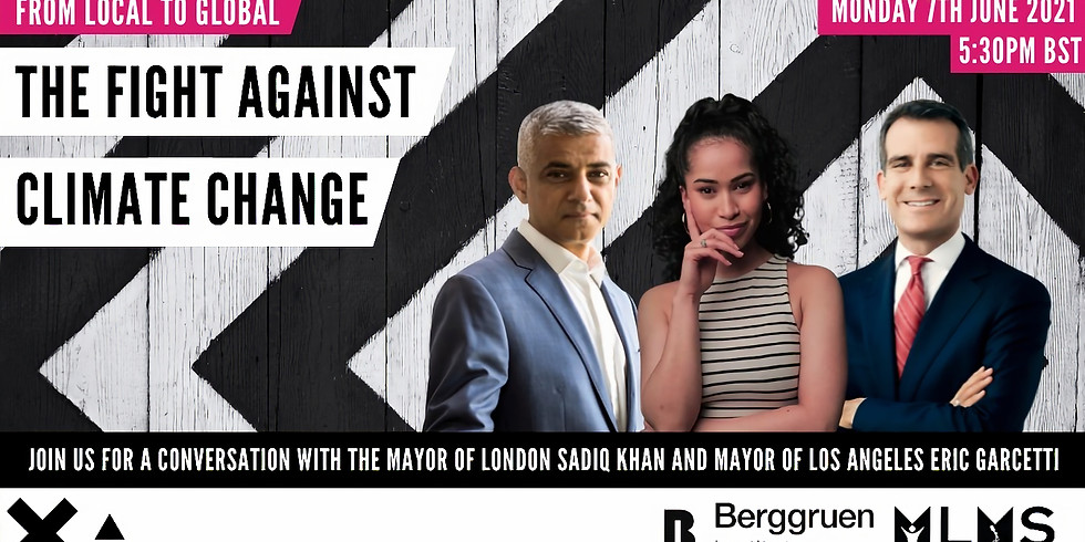 The Fight Against Climate Change: With the Mayor of London & the Mayor of Los Angeles