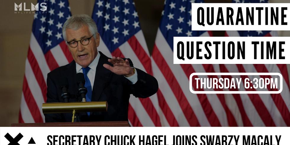 Quarantine Question Time with  Secretary Chuck Hagel