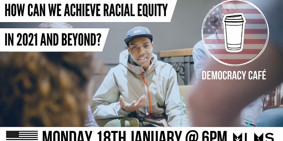 How can we achieve racial equity in 2021 and beyond?