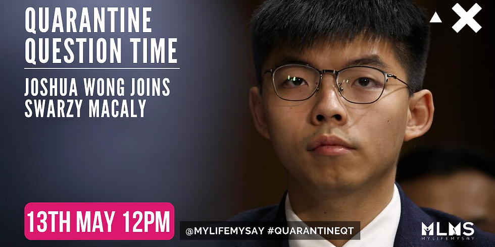 Quarantine Question Time with Joshua Wong