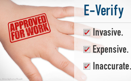 E-Verify is a Disaster & The Legal Workforce Act Will Make it Mandatory for Every Person in the
