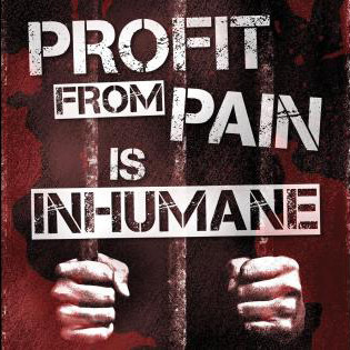 Profit from pain is inhumane
