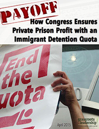 The Payoff : How Congress Ensures Private Prison Profit with an Immigrant Detention Quota