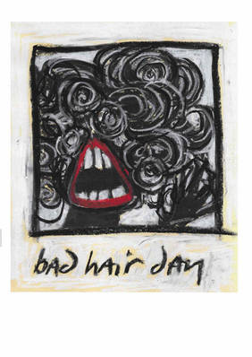 BAD HAIR DAY: