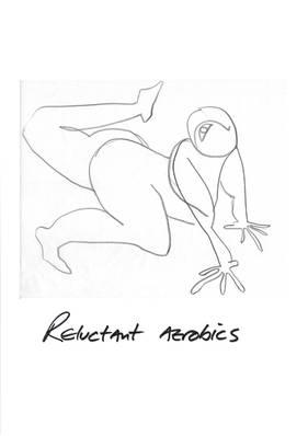 Reluctant Aerobics