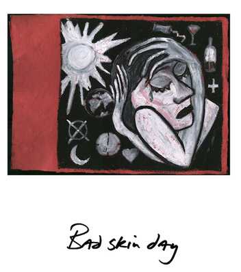 BAD SKIN DAY: