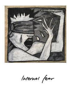 INTERNAL FEAR: