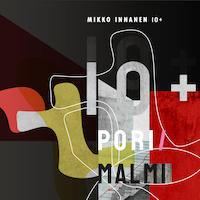 Mikko Innanen 10+:  Pori / Malmi