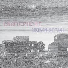 Dramophone: Urban Ritual