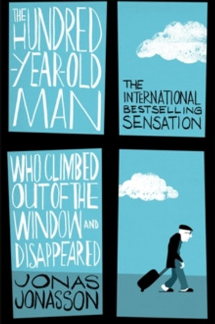 The Hundred-Year-Old Man Who Climbed Out of His Window and Disappeard
