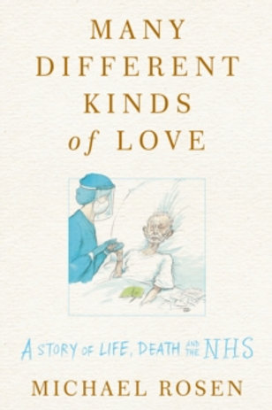 Many Different Kind of Love: A story of Life, Death and the NHS