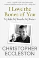 I love the bones of you; My life, My family, My Father