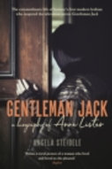 Gentleman Jack. A biography of Anne Lister