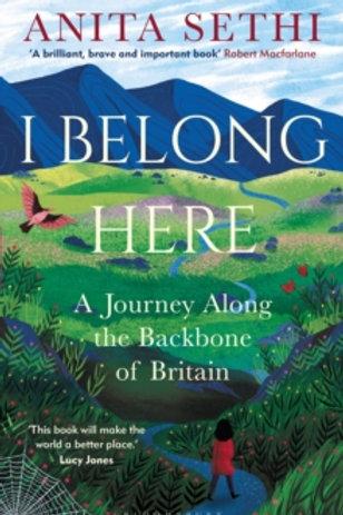 I Belong Here. A journey Along the Backbone of Britain.