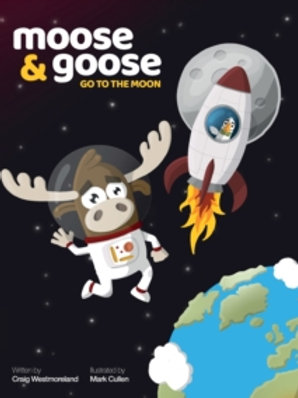 Moose and Goose Go To the Moon