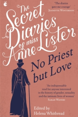 The Secret Diaries of Miss Anne Lister. No Priest but Love